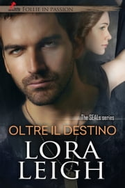 Oltre il Destino ebook by Lora Leigh