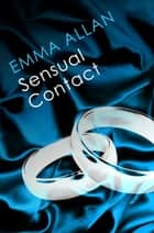Sensual Contact ebook by Emma Allan