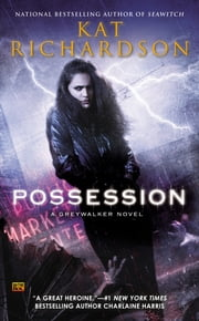 Possession - A Greywalker Novel ebook by Kat Richardson