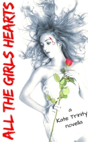 All the Girl's Hearts ebook by Kate Trinity