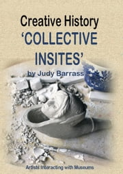 Creative History -Collective Insites ebook by Judy Barrass