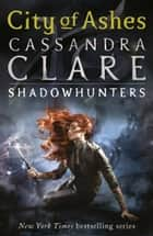 The Mortal Instruments 2: City of Ashes ebook by Cassandra Clare