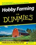 Hobby Farming For Dummies eBook by Theresa A. Husarik
