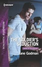 The Soldier's Seduction ebook by Jane Godman