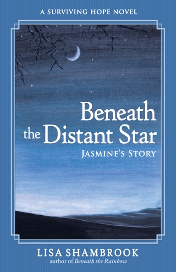 Beneath the Distant Star - Jasmine's Story ebook by Lisa Shambrook