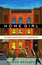 Home Girl ebook by Judith Matloff