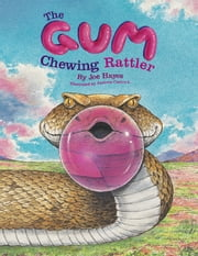 The Gum-Chewing Rattler ebook by Joe Hayes,Antonio Castro L.