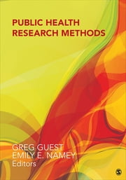 Public Health Research Methods ebook by Greg S. Guest,Emily E. Namey