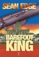 Barefoot King ebook by