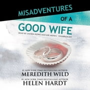 Misadventures of a Good Wife audiobook by Meredith Wild, Helen Hardt