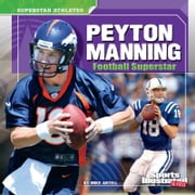 Peyton Manning - Football Superstar ebook by Mike Artell