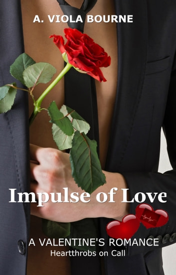 Impulse of Love - A Medical Romance ebook by A. Viola Bourne