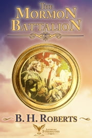 The Mormon Battalion ebook by B. H. Roberts