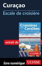 Curaçao - Escale de croisière ebook by Collectif