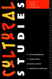 Cultural Studies - Volume 7, Issue 1 ebook by Henry A. Grioux, Peter McLaren