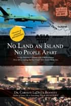 No Land an Island ebook by Dr. Carolyn LaDelle Bennett