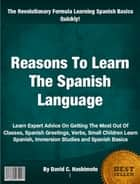 Reasons To Learn The Spanish Language ebook by David C. Hashimoto