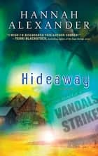 Hideaway ebook by Hannah Alexander