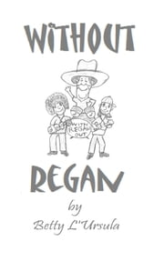 Without Regan ebook by Betty L'Ursula