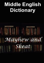 Middle English Dictionary ebook by A. L. Mayhew,Walter W. Skeat