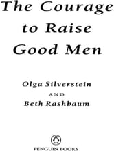 The Courage to Raise Good Men ebook by Olga Silverstein,Beth Rashbaum