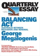Quarterly Essay 61 Balancing Act - Australia Between Recession and Renewal ebook by George Megalogenis