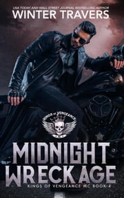 Midnight Wreckage - Kings of Vengeance, #4 ebook by Winter Travers