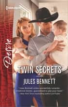 Twin Secrets - A Contemporary Romance of Love, Marriage and Secrets ebook by Jules Bennett