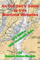 An Old Salt's Guide to Free Maritime Websites ebook by Donald Bates-Brands