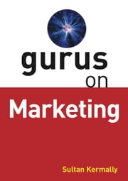 Gurus on Marketing ebook by Sultan Kermally