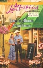 Love in Bloom - A Fresh-Start Family Romance eBook by Arlene James