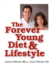 The Forever Young Diet and Lifestyle ebook by James H. O'Keefe M.D.,Joan O'Keefe