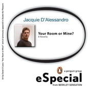 Your Room or Mine? - A Penguin Group eSpecial from Berkley Sensation ebook by Jacquie D' Alessandro