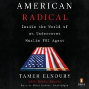 American Radical - Inside the World of an Undercover Muslim FBI Agent audiobook by Tamer Elnoury, Kevin Maurer