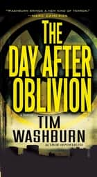 The Day after Oblivion eBook by Tim Washburn