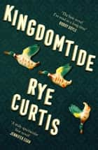 Kingdomtide ebook by Rye Curtis