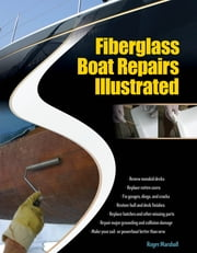 Fiberglass Boat Repairs Illustrated ebook by Roger Marshall