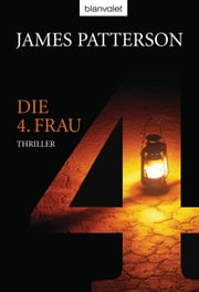 Die 4. Frau - Women's Murder Club - - Thriller ebook by James Patterson,Andreas Jäger