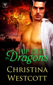 Hip Deep in Dragons ebook by Christina Westcott