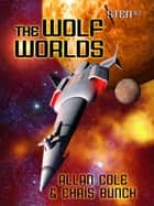 The Wolf Worlds (Sten #2) ebook by Allan Cole, Chris Bunch