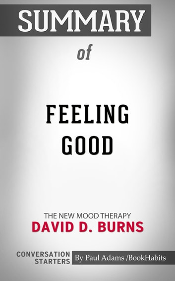 Summary of Feeling Good eBook by Paul Adams