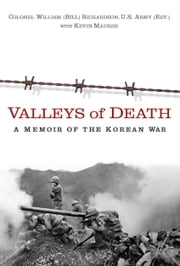 Valleys of Death - A Memoir of the Korean War ebook by Bill Richardson, Kevin Maurer
