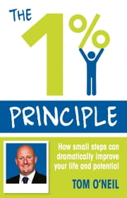 The 1% Principle ebook by Tom O'Neil