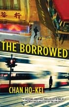 The Borrowed ebook by Chan Ho-Kei,Jeremy Tiang