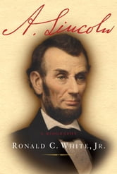 A. Lincoln - A Biography ebook by Ronald C. White, Jr.