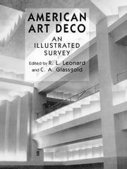 American Art Deco: An Illustrated Survey ebook by R. L. Leonard,Babette Deutsch