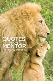 Quotes From a Mentor ebook by Sahara Rosen