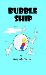 Bubble Ship ebook by Ray Mathews