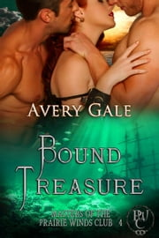 Bound Treasure - Masters of the Prairie Winds Club, #4 ebook by Avery Gale