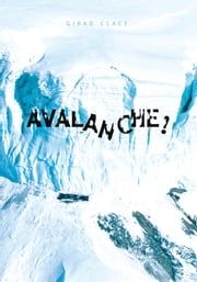 Avalanche! ebook by Girad Clacy